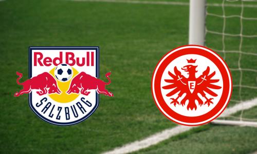 Red Bull Salzburg – Eintracht Frankfurt: Livestream und live TV-Übertragung